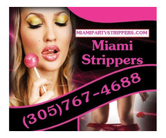 Miami Strippers | Strippers in Miami (305)767-4688